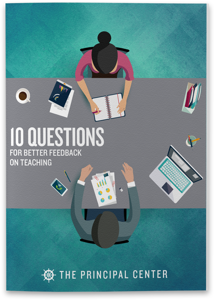 10 questions for better feedback on teaching the principal center