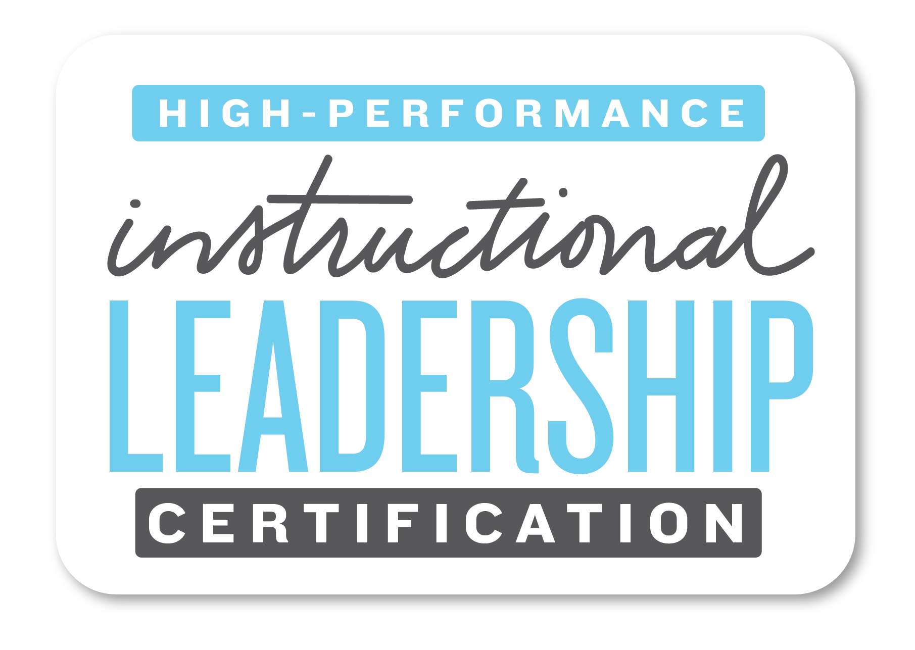 High-Performance Instructional Leadership Certification 2018 - The ...